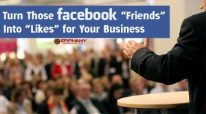 Turn Those Facebook Friends into Likes