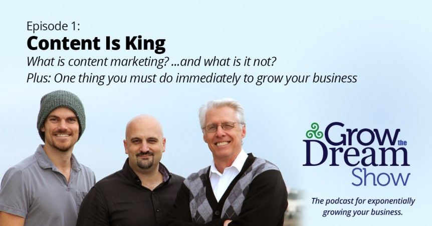 Grow The Dream Show 001: Content is King