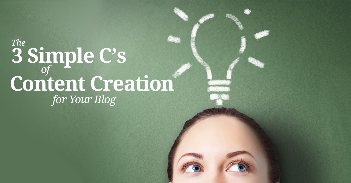 The 3 Simple C's of Content Creation for Your Blog