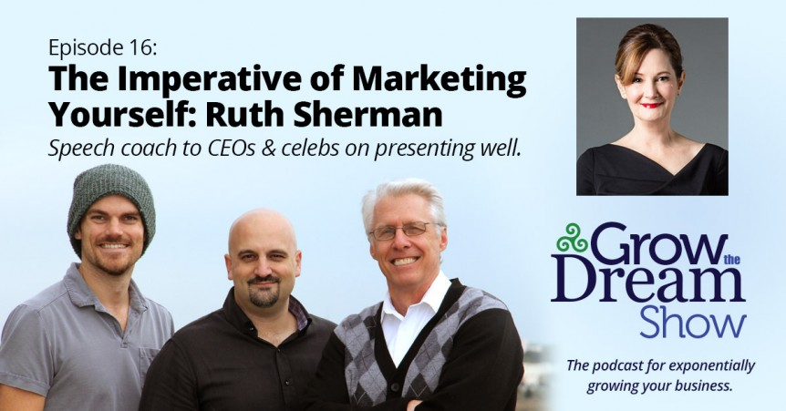 Episode 16: The Imperative of Marketing Yourself: Ruth Sherman