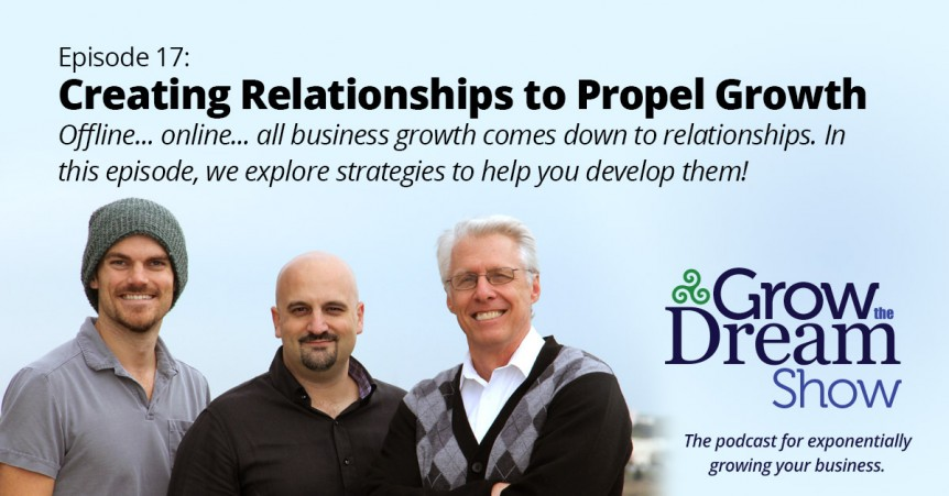 Episode 17: Creating Relationships to Propel Growth