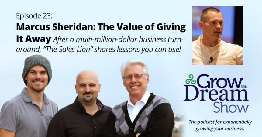 Episode 23: Marcus Sheridan on the Value of Giving It Away