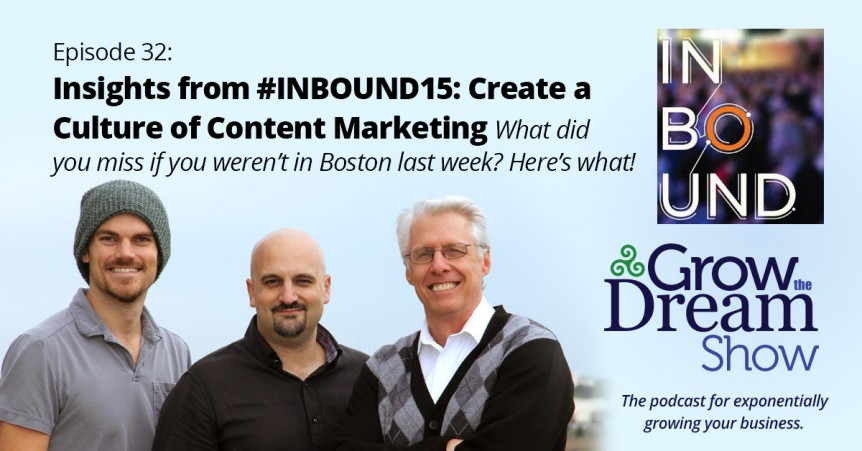 Episode 32: Insights from #INBOUND15 - Create a Company Culture of Content Marketing