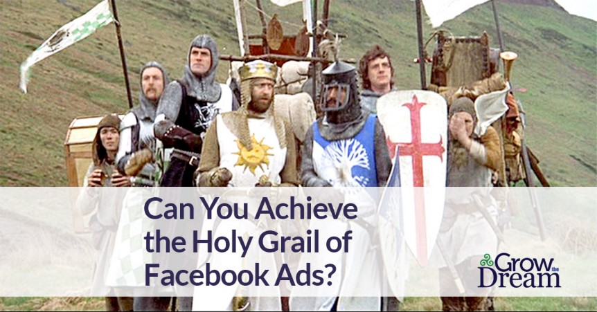 Can You Achieve the Holy Grail of Facebook Ads?
