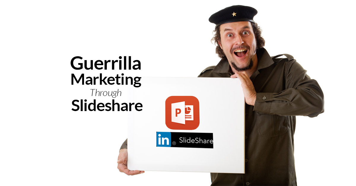 Guerilla Marketing Through Slideshare