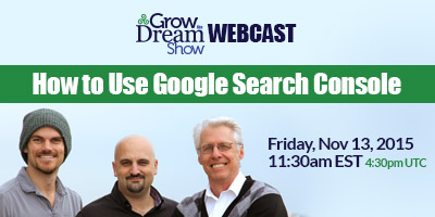 Grow The Dream Show LIVE Webcast: How to Use Google Search Console
