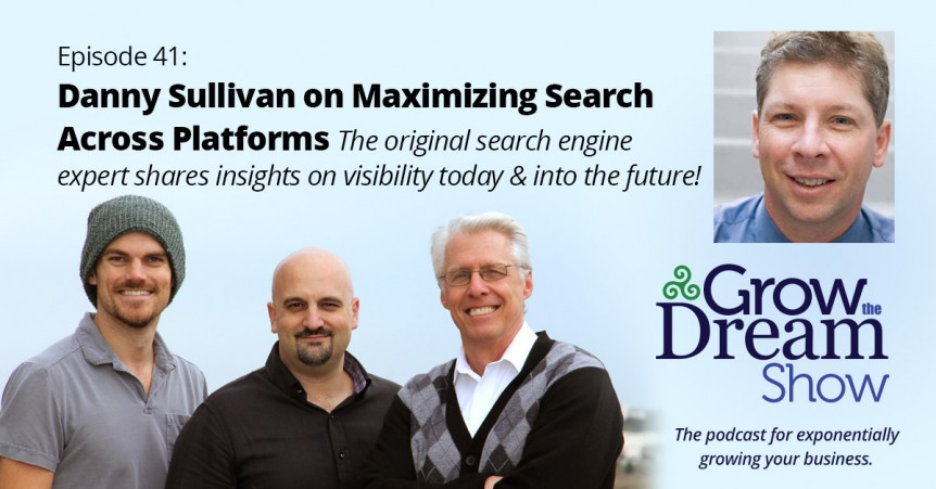 Episode 41: Danny Sullivan on Maximizing Search Across Platforms