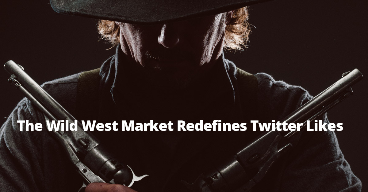 The Wild West Market Redefines Twitter Likes