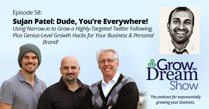 Episode 58: Sujan Patel - Dude, You're Everywhere!