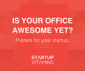 Startup Vitamins - Is Your Office Awesome Yet?