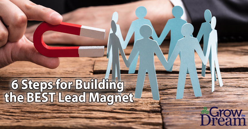 Six Steps for Building the Best Lead Magnet