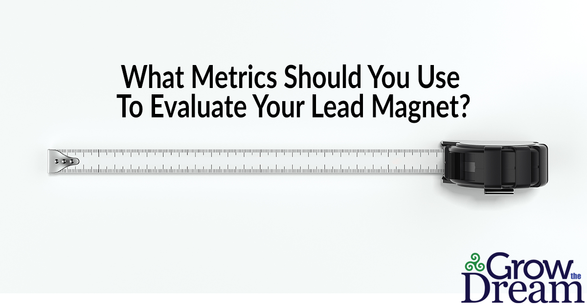 What Metrics Should You Use to Evaluate Your Lead Magnets?