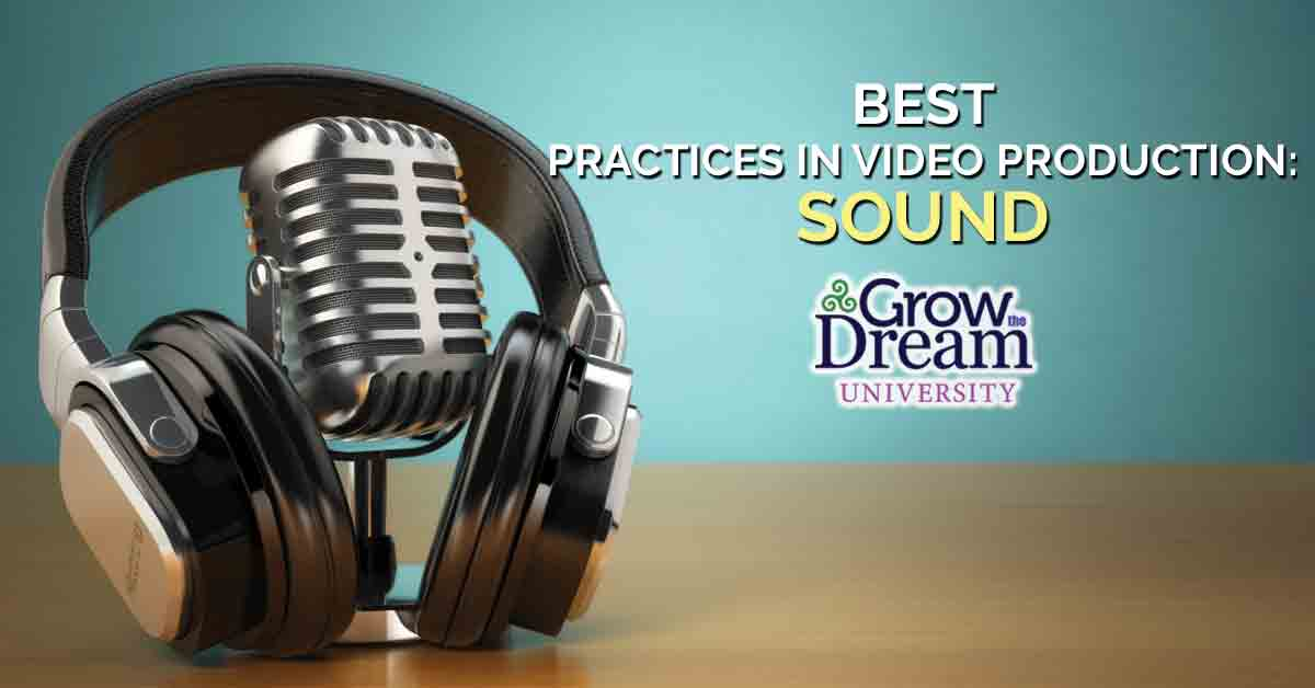 Best Practices for Shooting Video: Sound